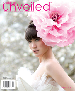 Weddings Unveiled Magazine, spring 2006 issue